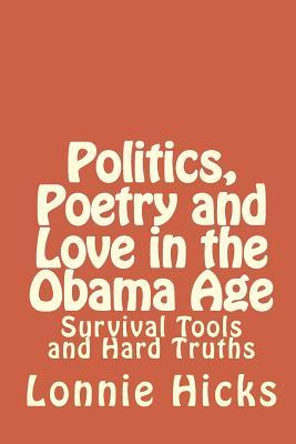 Politics, Poetry and Love in the Obama Age