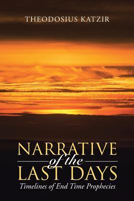 Narrative of the Last Days