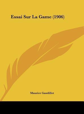 Essai Sur La Game (1906)