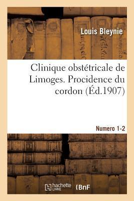 Clinique Obstetricale de Limoges. Procidence du Cordon. Numeros 1-2