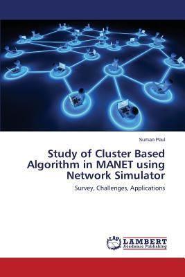 Study of Cluster Based Algorithm in MANET using Network Simulator