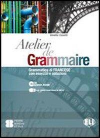 Atelier de grammaire. Con esercizi. Con espansione online. Per le Scuole superiori. Con CD-ROM