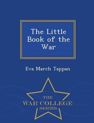 The Little Book of the War - War College Series
