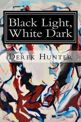 Black Light, White Dark