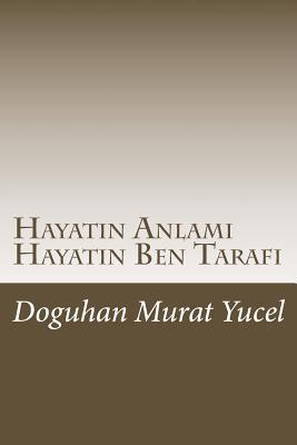 Hayatin Anlami Hayatin Ben Tarafi