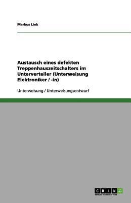 Austausch eines defekten Treppenhauszeitschalters im Unterverteiler (Unterweisung Elektroniker / -in)