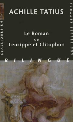 Achille Tatius, Le Roman De Leucippe Et Clitophon