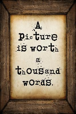 A Picture Is Worth a...