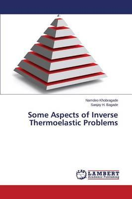 Some Aspects of Inverse Thermoelastic Problems