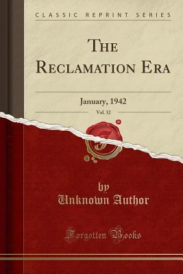 The Reclamation Era, Vol. 32