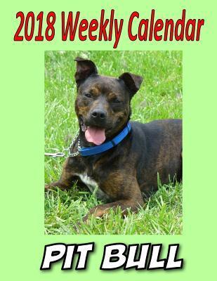 2018 Weekly Calendar Pit Bull