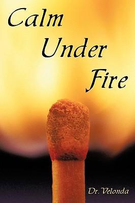 Calm Under Fire