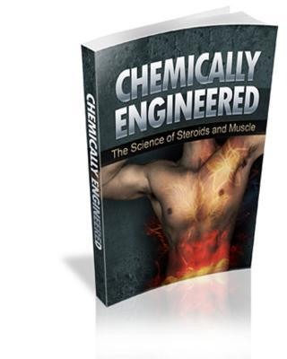 Chemically Engineered the Science of Steroids & Muscle