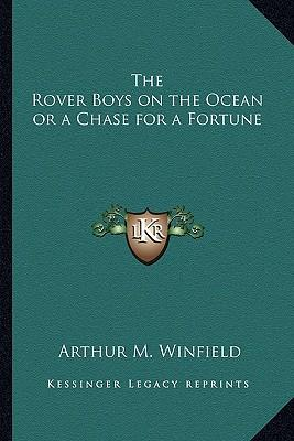 The Rover Boys on the Ocean or a Chase for a Fortune