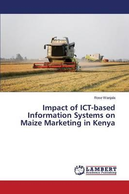 Impact of ICT-based Information Systems on Maize Marketing in Kenya