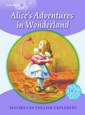 Macmillan English Explorers 5 Alice's Adventures in Wonderland (Young Explorers)