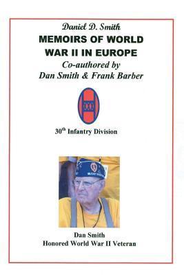 Daniel D. Smith Memoirs of World War II in Europe
