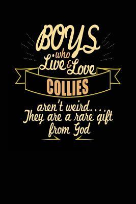 Boys Who Live & Love Collies Aren't Weird… They Are A Rare Gift From God