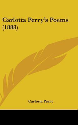 Carlotta Perry's Poems (1888)