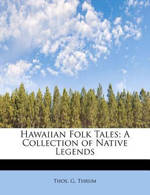 Hawaiian Folk Tales; A Collection of Native Legends