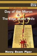 Day of the Moron and the Edge of the Knife