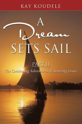 A Dream Sets Sail, Part II