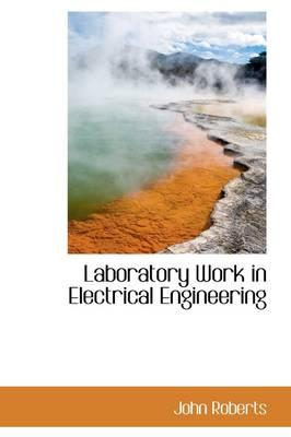 Laboratory Work in Electrical Engineering