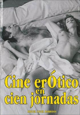 Cine erotico en cien jornadas / Erotic Film in One Hundred Days