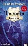 Turondin, Tome 1