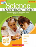 Science Lessons for the SMART Board: Grades 4-6
