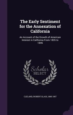 The Early Sentiment for the Annexation of California