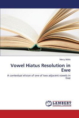Vowel Hiatus Resolution in Ewe
