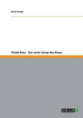 Theda Bara - Der erste Vamp des Kinos