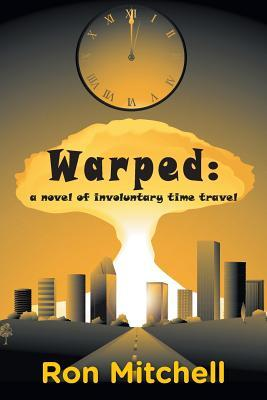 Warped - a novel of involuntary time travel