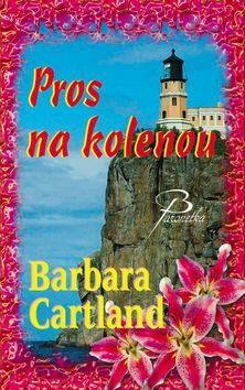 Cartland Barbara: Pros na kolenou