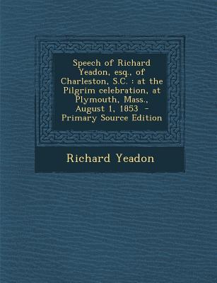 Speech of Richard Yeadon, Esq., of Charleston, S.C.
