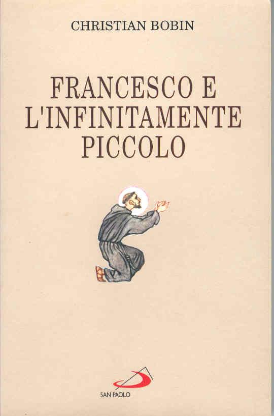 Francesco e l'infinitamente piccolo