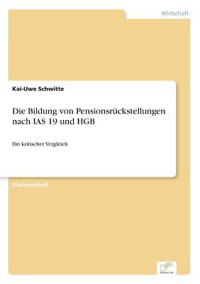 Die Bildung von Pensionsrückstellungen nach IAS 19 und HGB