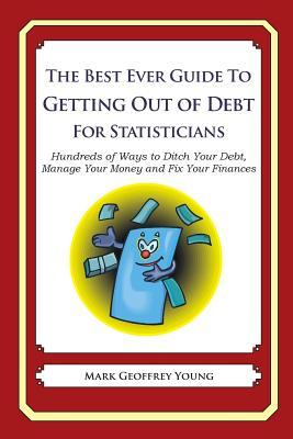 The Best Ever Guide to Getting Out of Debt for Statisticians
