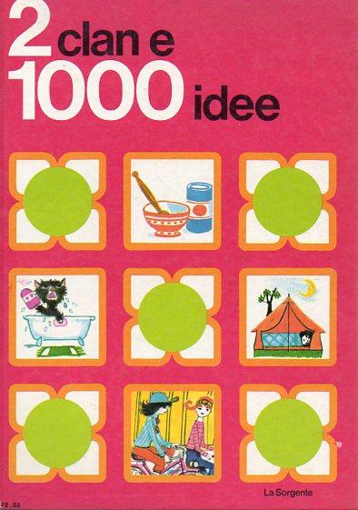 2 clan e 1000 idee