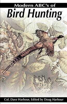 Modern ABC's of Bird Hunting