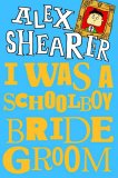 I Was a Schoolboy Bridegroom