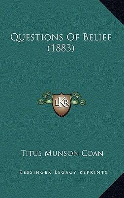 Questions of Belief (1883)