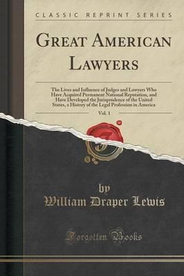 Great American Lawyers, Vol. 1