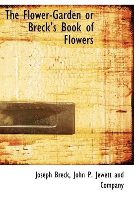 Flower-Garden or Breck's Book of Flowers