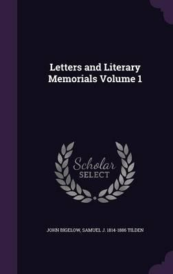 Letters and Literary Memorials Volume 1