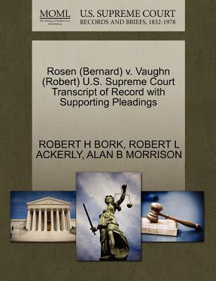 Rosen (Bernard) V. Vaughn (Robert) U.S. Supreme Court Transcript of Record with Supporting Pleadings