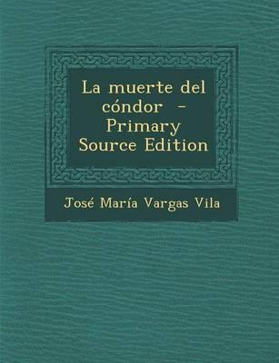 La Muerte del Condor - Primary Source Edition