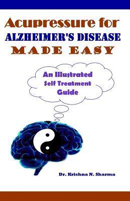 Acupressure for Alzheimer's Disease Made Easy