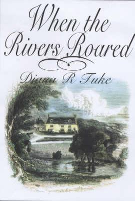 When the Rivers Roared